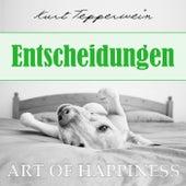 Art of Happiness: Entscheidungen by Kurt Tepperwein