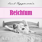 Art of Happiness: Reichtum by Kurt Tepperwein