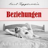 Art of Happiness: Beziehungen by Kurt Tepperwein