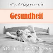 Art of Happiness: Gesundheit by Kurt Tepperwein