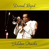 Donald Byrd Golden Tracks (All Tracks Remastered) by Donald Byrd