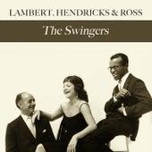 Lambert, Hendricks & Ross: The Swingers by Lambert, Hendricks and Ross