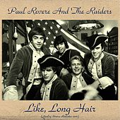 Like, Long Hair (Analog Source Remaster 2016) by Paul Revere & the Raiders
