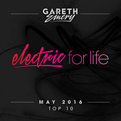 Electric For Life Top 10 - May 2016 (by Gareth Emery) de Various Artists