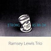 Strong As An Ox von Ramsey Lewis