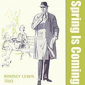 Spring Is Coming von Ramsey Lewis