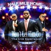 Won't Let Him Go (Live) by Half Mile Home
