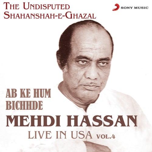 Ab Ke Hum Bichhde - Live in USA, Vol. 4 by Mehdi Hassan