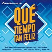 Las Canciones De Qué Tiempo Tan Feliz de Various Artists