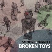 Broken Toys von Smoove & Turrell