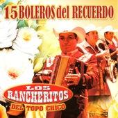 15 Boleros del Recuerdo by Los Rancheritos Del Topo Chico