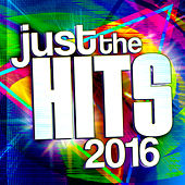 Just the Hits 2016 by Various Artists