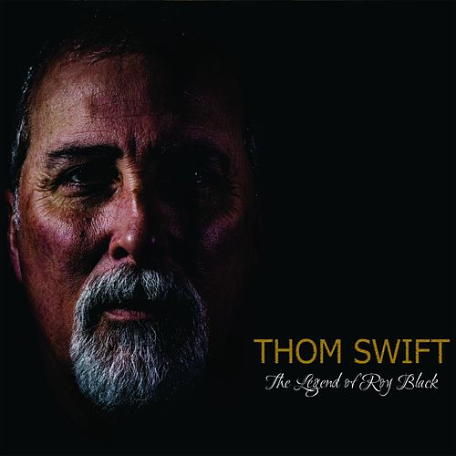 The Legend of Roy Black by Thom Swift
