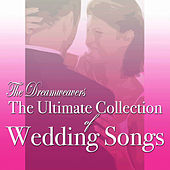 The Ultimate Collection of Wedding Songs by The Dreamweavers