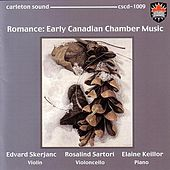Romance: Early Canadian Chamber Music by Various Artists