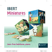 Ibert: Miniatures by Jean-Yves Sebillotte