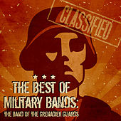 The Best of Military Bands: The Band of the Grenadier Guards by The Band Of The Grenadier Guards