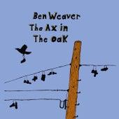 The Ax in the Oak by Ben Weaver