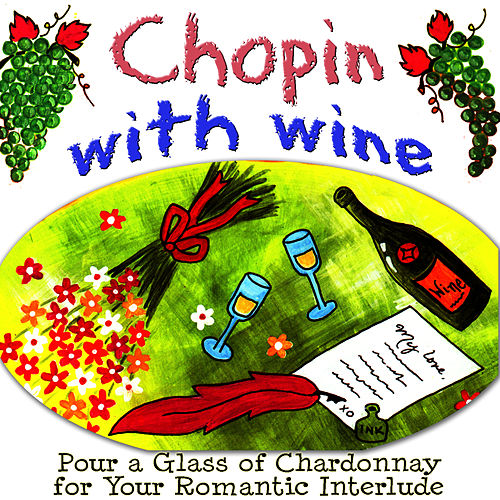 Have Wine wth Chopin by Dubravka Tomsic