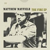 The Fire EP by Matthew Mayfield
