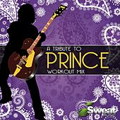 A Tribute to Prince (Workout Mix) by iSweat Fitness Music