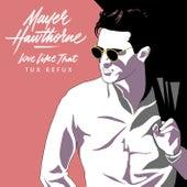 Love Like That (Tux Refux) von Mayer Hawthorne