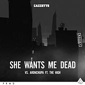 She Wants Me Dead (feat. The High) by AronChupa