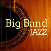 Big Band Jazz - Easy Listening Music for Entertainment, Piano, Sax and Guitar & Slow Smooth Jazz by Smooth Jazz (1)