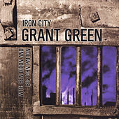 Iron City by Grant Green