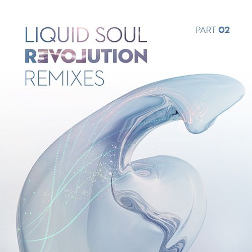 Revolution Remixes, Pt. 2 by Liquid Soul