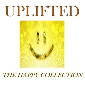 Uplifted: The Happy Collection by Various Artists
