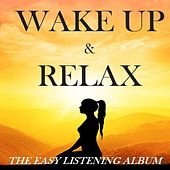 Wake up & Relax: The Easy Listening Album by Various Artists