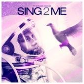 Sing2Me von Thomas Gold