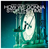 How We Gonna Stop The Time (NEW_ID Remix) von Kraak & Smaak