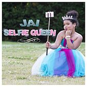 Selfie Queen (feat. DJ) by Jai