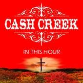 In This Hour de Cash Creek
