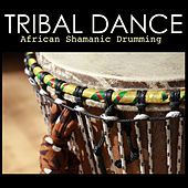Tribal Dance - African Shamanic Drumming for Dancing and Mindfulness Meditation by African Dances Academy