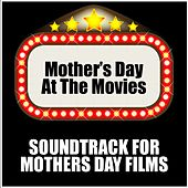 Mother's Day at the Movies: Soundtrack for Mothers Day Films de Various Artists