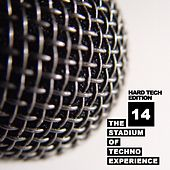 The Stadium Of Techno Experience, Vol. 14: Hard Tech Edition - EP by Various Artists