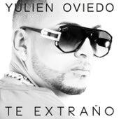 Te Extraño by Yulien Oviedo