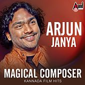 Magical Composer - Arjun Janya - Kannada Film Hits by Various Artists