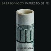Desde Adentro - Impuesto de Fe by Babasónicos