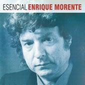 Esencial Enrique Morente de Enrique Morente
