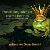 Froschkönig oder der eiserne Heinrich by Gebrüder Grimm