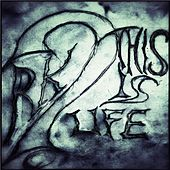 This Is Life by Richie Kotzen