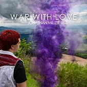 War With Love by Jonathan Miller