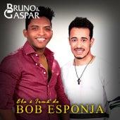 Ela É Irmã Do Bob Esponja de Bruno e Gaspar