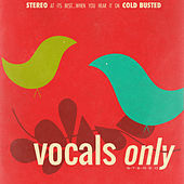 Vocals Only by Various Artists