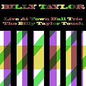Billy Taylor: Live at Town Hall Trio / The Billy Taylor Touch de Billy Taylor