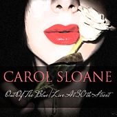 Carol Sloane: Out of the Blue / Live at 30th Street von Carol Sloane